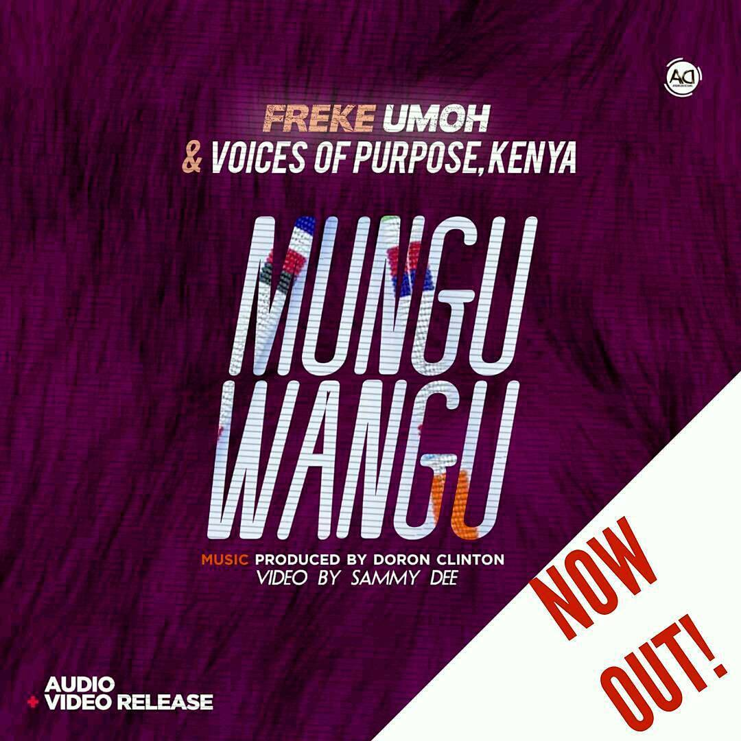 DOWNLOAD NEW MUSIC: MUNGU WANGU BY FREKE UMOH & VOICES OF